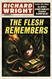 The Flesh Remembers (The Lomax Chronicles Book 1)