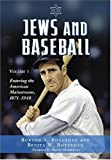 Jews And Baseball: Volume I: Entering the American Mainstream, 1871-1948