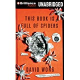 This Book is Full of Spiders: Seriously, Dude, Don't Touch It ~ David Wong