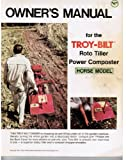 img - for Owner's Manual for the Troy-bilt Roto Tiller Power Composter Horse Model book / textbook / text book