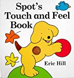 Eric Hill Spot's Touch and Feel Book (Spot the Dog)