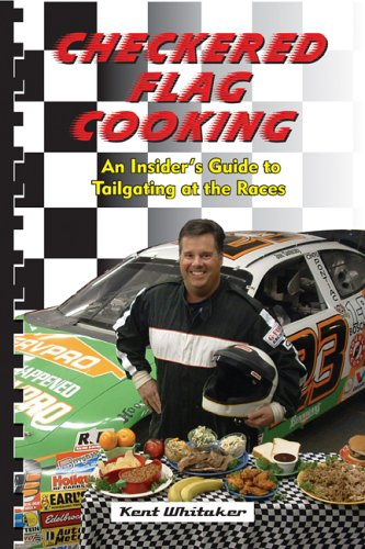 Checkered Flag Cooking: An Insider's Guide to Tailgating at the Races PDF