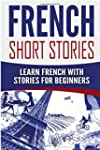 French Short Stories: Learn French wi...