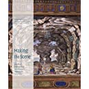 Making the Scene: A History of Stage Design and Technology in Europe and the United States