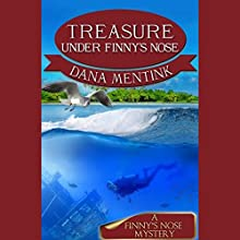 Treasure Under Finny's Nose: A Finny's Nose Mystery , Book 3 Audiobook by Dana Mentink Narrated by Maddison Thyme