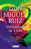 Vollendung in Liebe. (3548741215) by Don Miguel Ruiz