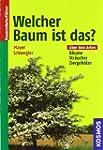 Welcher Baum ist das?: B�ume, Str�uch...