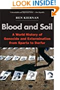 Blood and Soil: A World History of Genocide and Extermination from Sparta to Darfur