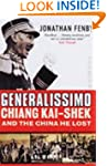 Generalissimo: Chiang Kai-shek and th...