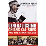 Generalissimo: Chiang Kai-shek and the China He Lostby Jonathan Fenby