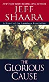 The Glorious Cause (0345427572) by Shaara, Jeff
