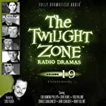 The Twilight Zone Radio Dramas, Volume 19 | Rod Serling,Earl Hamner Jr.,Richard Matheson,Charles Beaumont