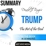 Donald J. Trump's TRUMP: The Art of the Deal Summary |  Ant Hive Media