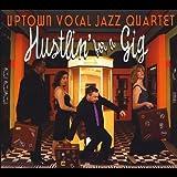 Hustlin' for a Gig by Uptown Vocal Jazz Quartet (2014-08-03)