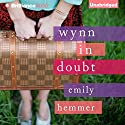 Wynn in Doubt Audiobook by Emily Hemmer Narrated by Jorjeana Marie