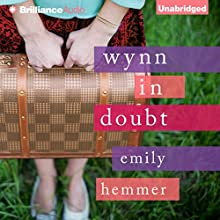 Wynn in Doubt (       UNABRIDGED) by Emily Hemmer Narrated by Jorjeana Marie