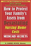 """How to Protect Your Familys Assets from Devastating Nursing Home Costs: Medicaid Secrets (7th Edition)"""