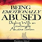 Being Emotionally Abused: Dealing with an Emotionally Abusive Person | Pamela Help