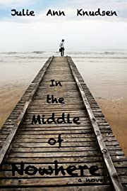 In the Middle of Nowhere (Willow's Journey #1)