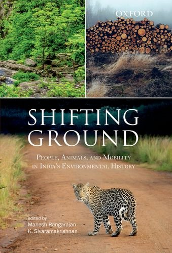 Shifting Ground: People, Mobility and Animals in India's Envrionmental Histories