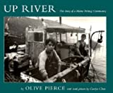 Up River: The Story of a Maine Fishing Community (Library of New England) (0874517567) by Olive Pierce