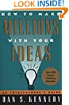 How to Make Millions with Your Ideas:...