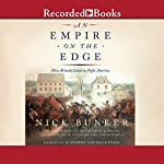 An Empire on the Edge: How Britain Came to Fight America | Nick Bunker
