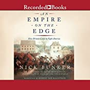 An Empire on the Edge: How Britain Came to Fight America | [Nick Bunker]