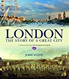 Jerry White London: The Story of a Great City