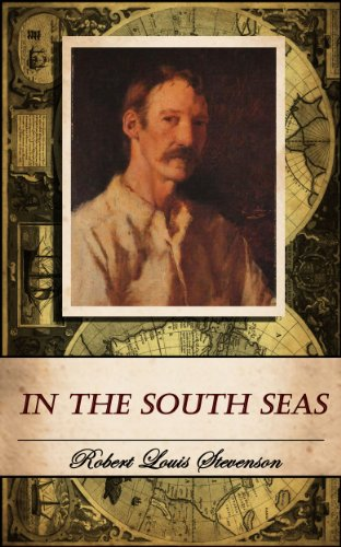 Stevenson, R. L. - IN THE SOUTH SEAS. (Annotated)