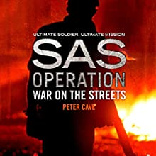 War on the Streets: SAS Operation Audiobook by Peter Cave Narrated by Thomas Judd