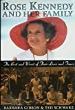 Rose Kennedy and Her Family: The Best and Worst of Their Lives and Times (1559722991) by Gibson, Barbara