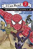 Spider-Man 3 - Meet the Heroes and Villains: I Can Read! 2