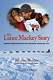 The Lance Mackey Story