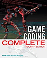 Game Coding Complete, 4th Edition Front Cover