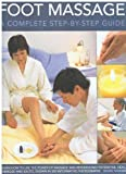 img - for Foot Massage: A Complete Step-by-Step Guide book / textbook / text book