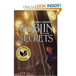Goblin Secrets (Alexander, William) - William Alexander