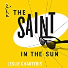 The Saint in the Sun: The Saint, Book 36 Audiobook by Leslie Charteris Narrated by John Telfer