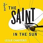 The Saint in the Sun: The Saint, Book 36 | Leslie Charteris
