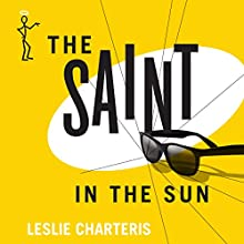 The Saint in the Sun: The Saint, Book 36 (       UNABRIDGED) by Leslie Charteris Narrated by John Telfer