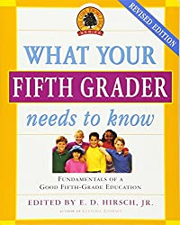 What Your Grader Needs to Know: Fundamentals of a Good Grade Education by Hirsch Jr E
