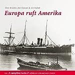Europa ruft Amerika: Drei Brüder, der Ozean und ein Kabel   Michael Esser