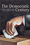 The Democratic Century (Julian J. Rothbaum Distinguished Lecture Series) (0806136189) by Lipset, Seymour Martin