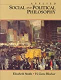 Applied Social and Political Philosophy (0138164487) by H. Gene Blocker