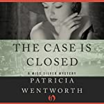 The Case Is Closed (       UNABRIDGED) by Patricia Wentworth Narrated by Diana Bishop