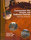 Construction Site Erosion and Sediment Controls: Planning, Design, and Performance
