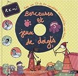 echange, troc Rémi - Berceuses et jeux de doigts (1 livre + 1 CD audio)