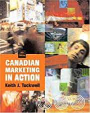 Canadian Marketing in Action by Keith J. Tuckwell