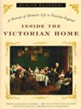 Inside the Victorian Home: A Portrait of Domestic Life in Victorian England (0393327639) by Flanders, Judith