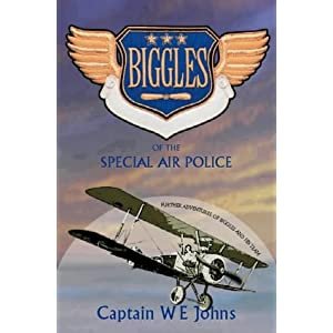 Biggles Of The Special Air Police - Captain W E Johns